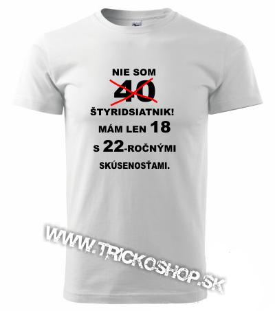 47b08ac750d8 Pánske tričko Nie som štyridsiatnik