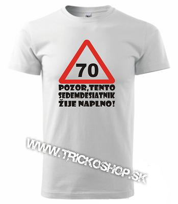 a7ede98a2197 Pánske tričko Pozor 70r.