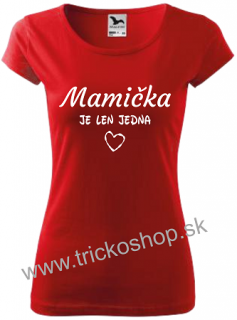 a0ceda5dc56f Dámske tričko Mamička je len jedna empty